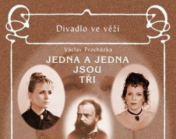 Divadlo ve Věži Václav Procházka: Jedna + jedna = tři