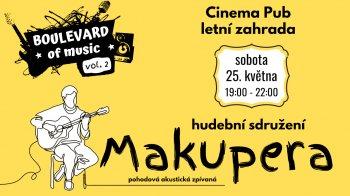 Boulevard of music vol. 2 - Makupera v letní zahradě Cinema Pubu