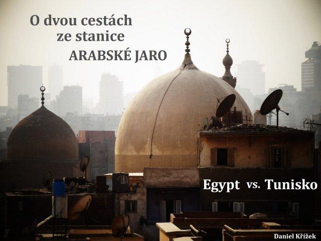O dvou cestách ze stanice Arabské jaro – Egypt vs. Tunisko