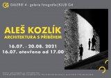 GALERIE 4|Aleš Kozlík - Architektura s příběhem
