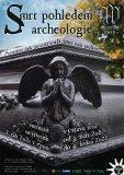 Smrt pohledem archeologie - pokračování výstavy z 3. 9. 2021